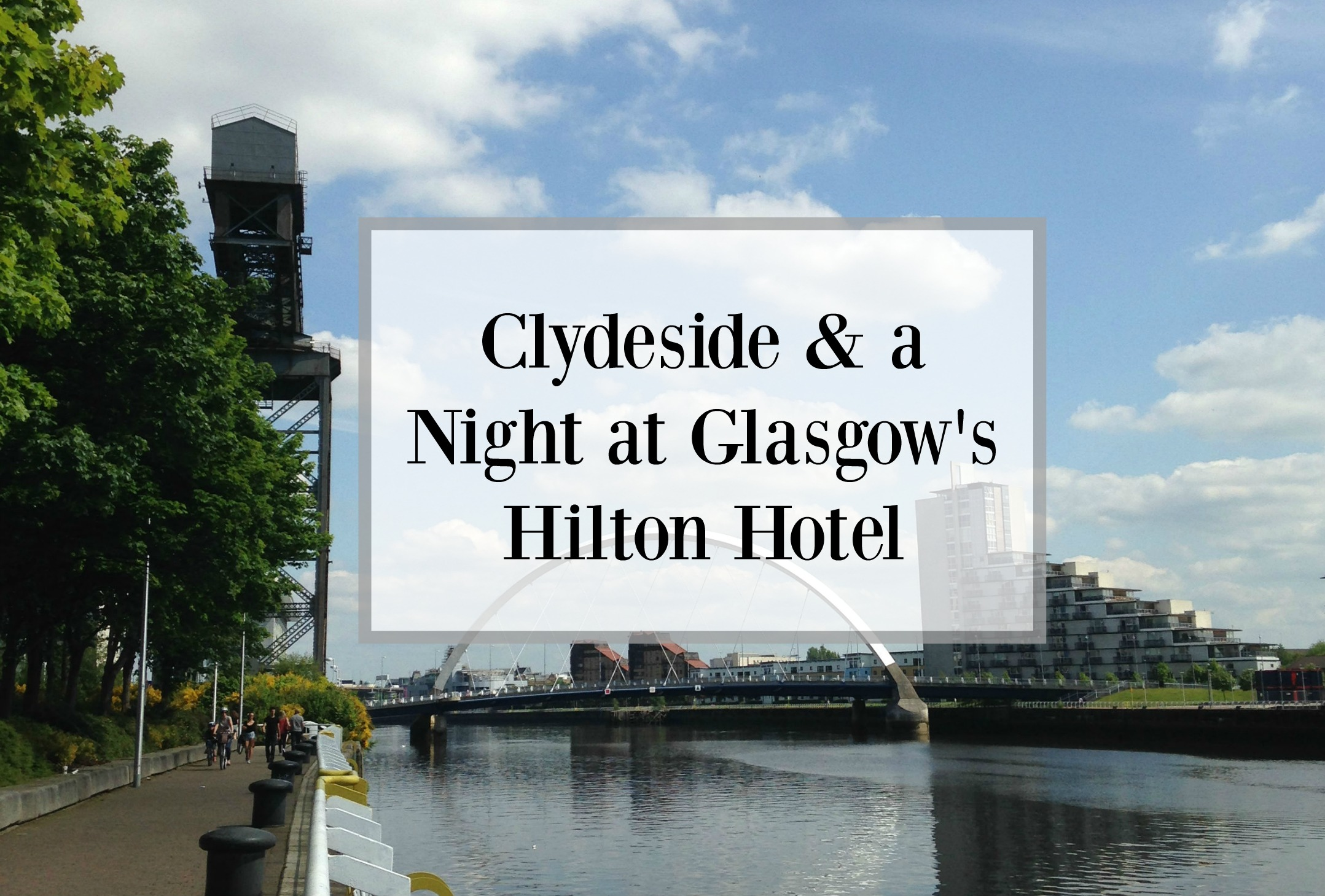 Clyde side & Hilton Hotel